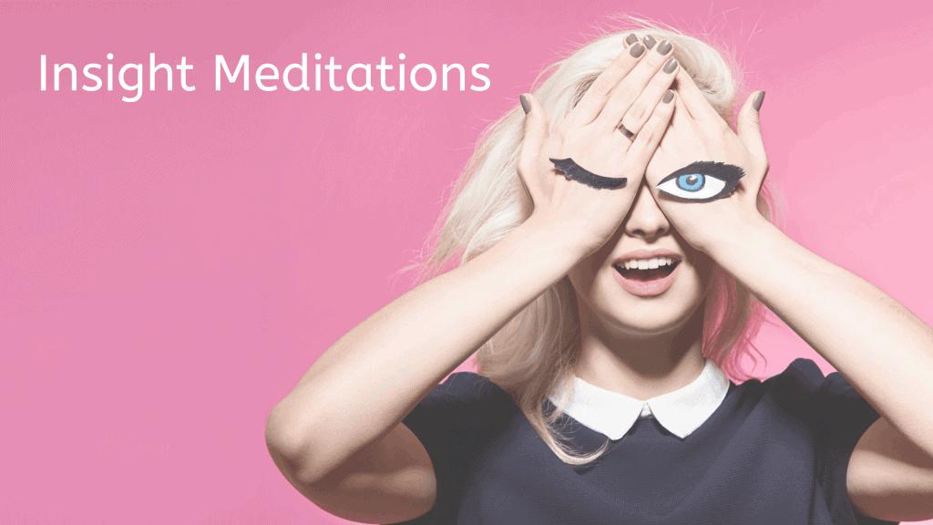 Insight Meditations