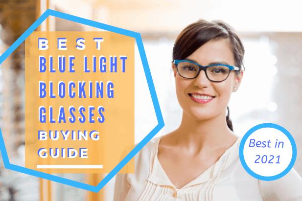 Best blue light blocking glasses 2021